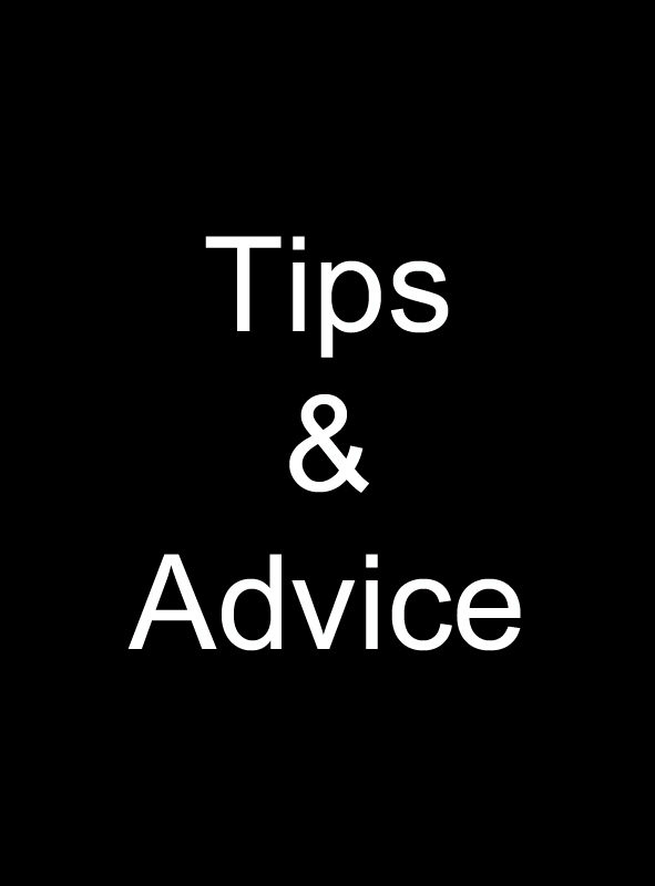 Tips and Advice